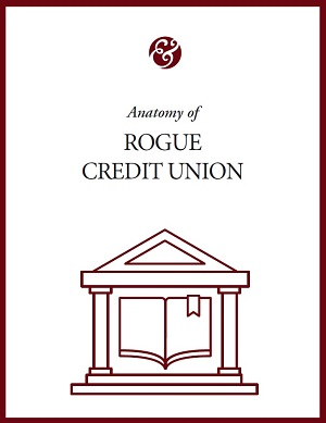 Anatomy Of Rogue Credit Union